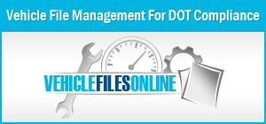 Vehicle File Management For DOT Compliance